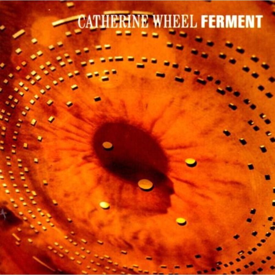 Catherine Wheel - Ferment