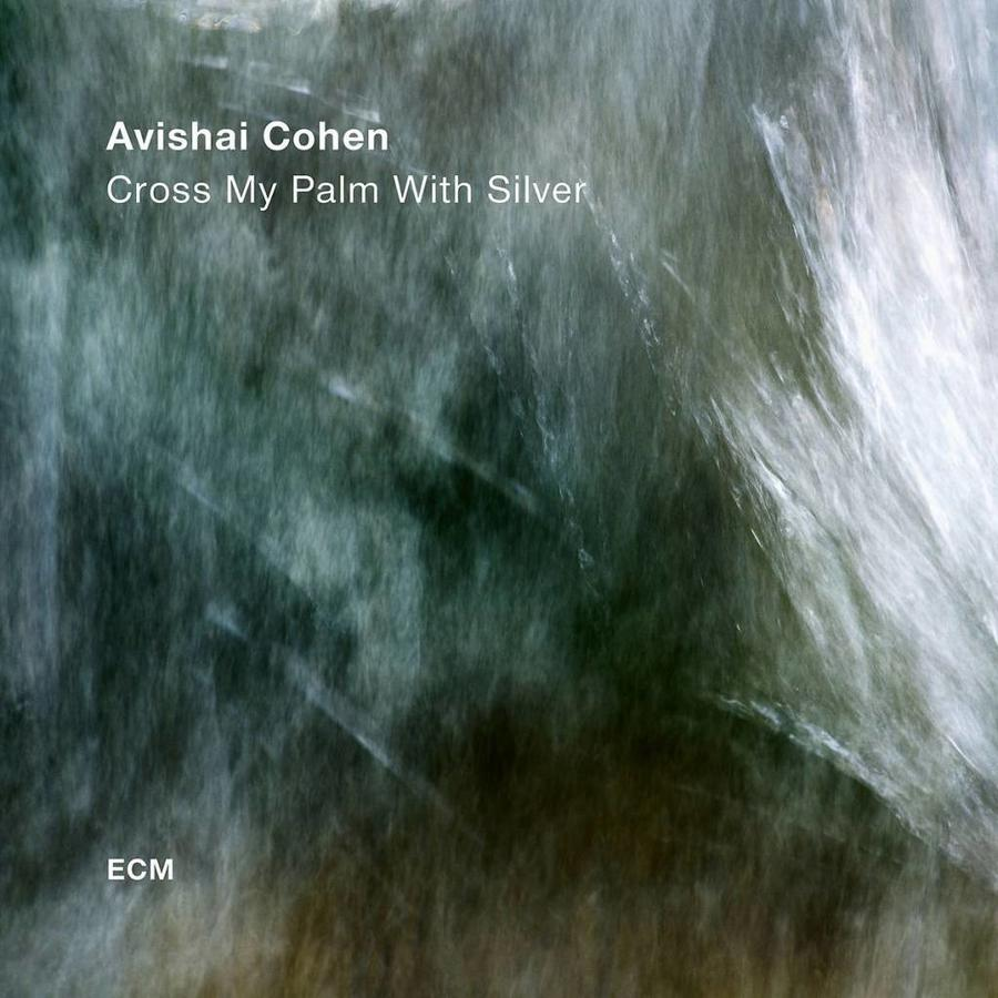 Avisha Cohen - Cross my palm with silver