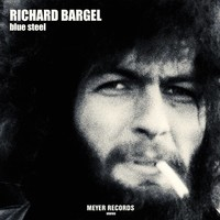 Richard Bargel - Blue Steel