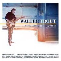 We're all in this together - Walter Trout