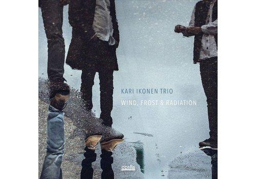 Ozella Kari Ikonen Trio - Wind, frost & radiation
