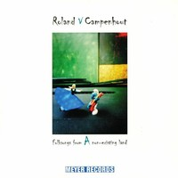 Roland van Campenhout - Folksongs from a non-existing land