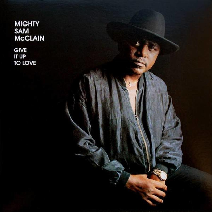 Give it up to love - Mighty Sam McClain