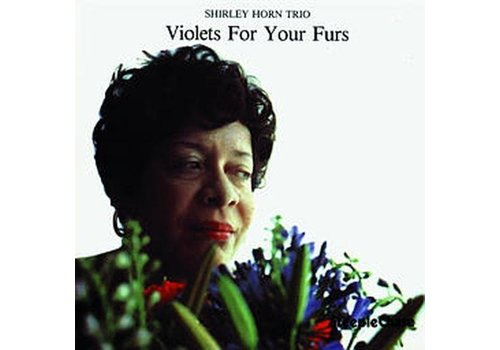 Steeple Chase Violets for your furs - Shirley Horn Trio