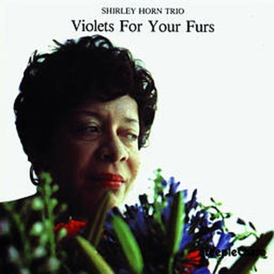 Violets for your furs - Shirley Horn Trio