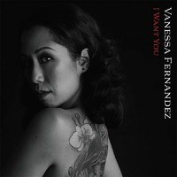 Vanessa Fernandez - I want you