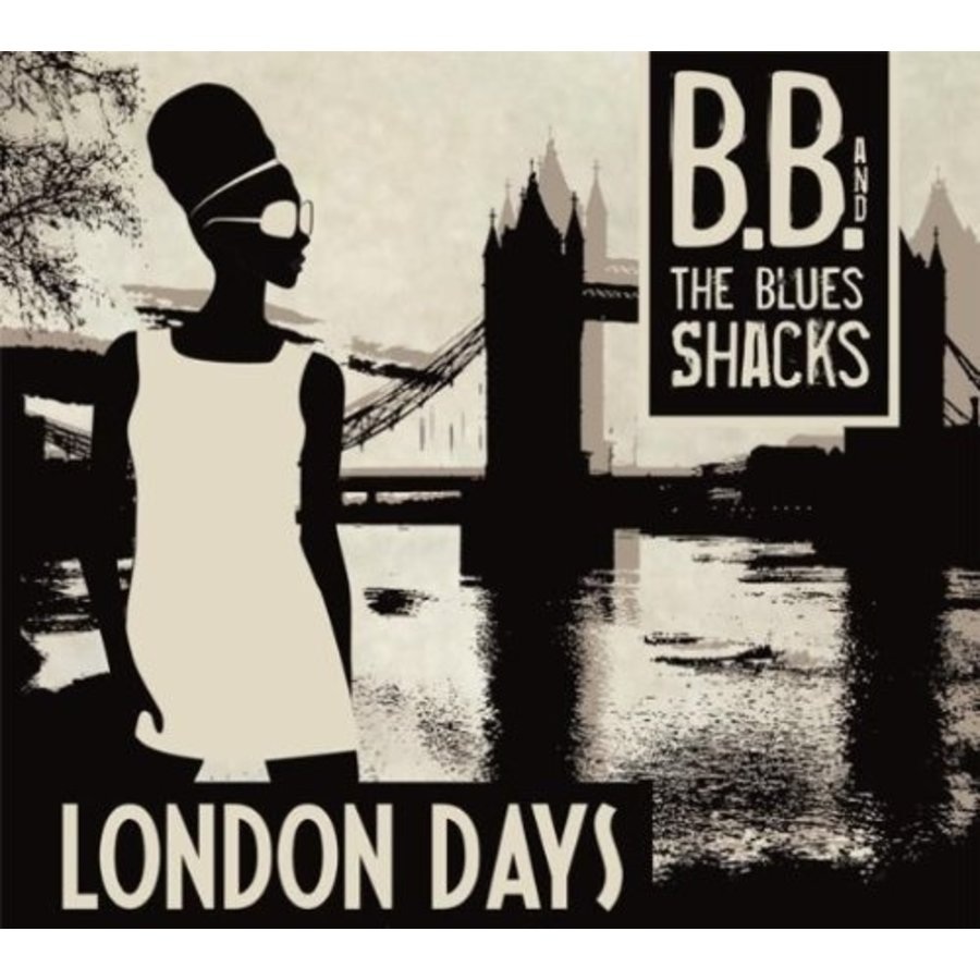 BB and the Blues Shacks - London Days