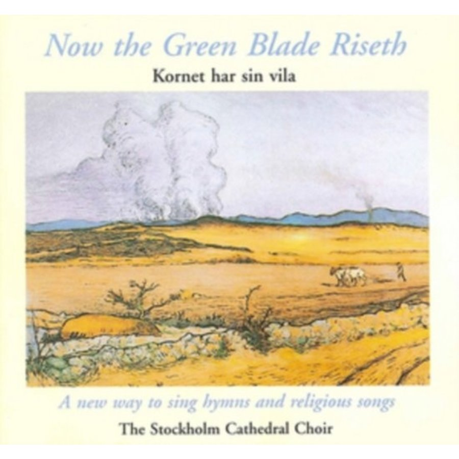 The Stockholm Cathedral Choir - Now the green Blade Riseth