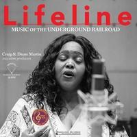 Lifeline - Music of the underground railroad