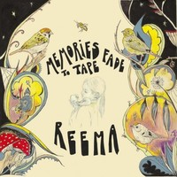 Reema - Memories fade to tape