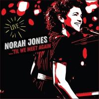 Norah Jones - 'Til we meet again