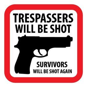 Sticker trespassers will be shot