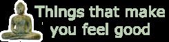Things that make you feel good