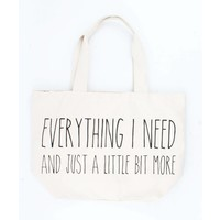 "Wide shopper ""Everything I need"" off white"