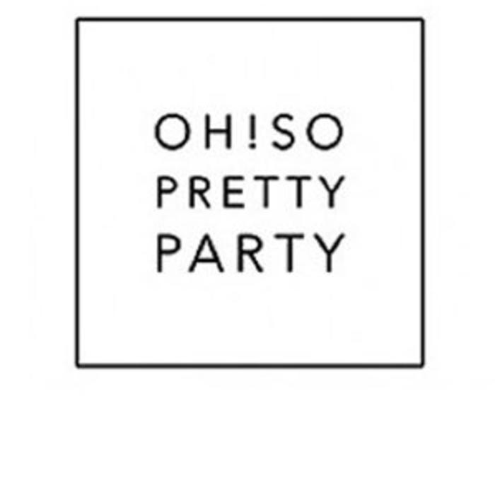 Oh So Pretty Party