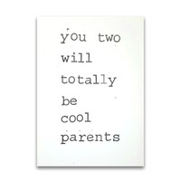 By Mar ansichtkaart You two will totally be cool parents