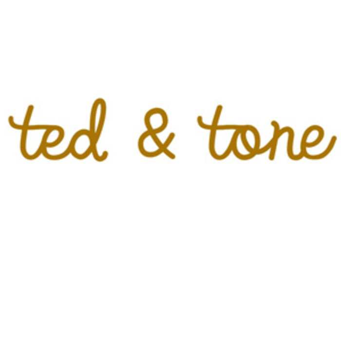 Ted and Tone