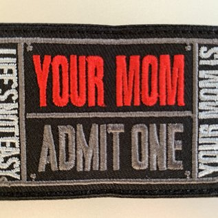 EMT Your mom ticket patch