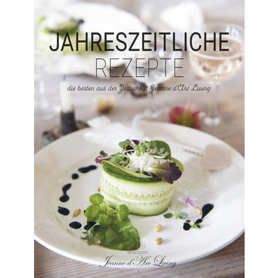 Jeanne d'Arc Living Jahreszeitliche Rezepte,Special Edition von Jeanne d'Arc Living