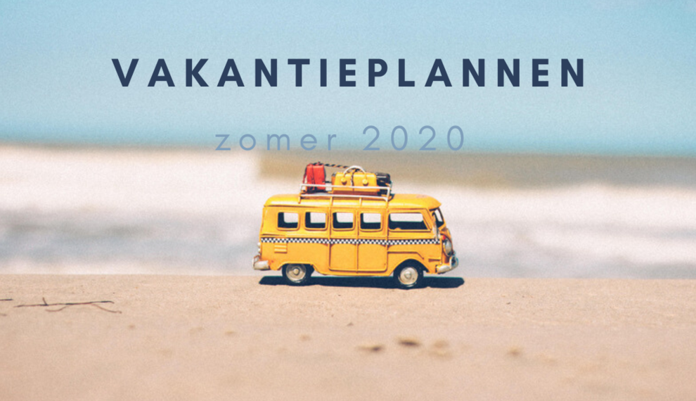 Vakantieplannen in zomer 2020