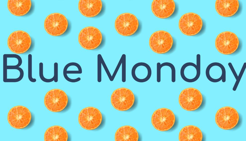 Blue Monday - de meest deprimerende dag van het jaar?  Welnee!