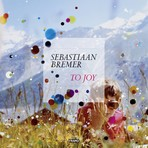 Sebastiaan Bremer – To Joy
