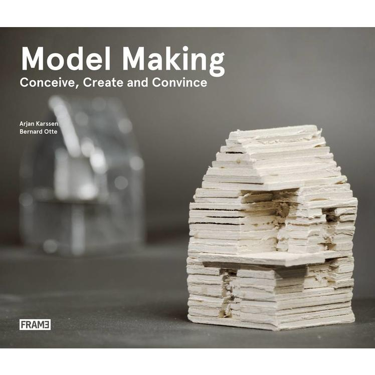Model Making: Conceive, Create and Convince