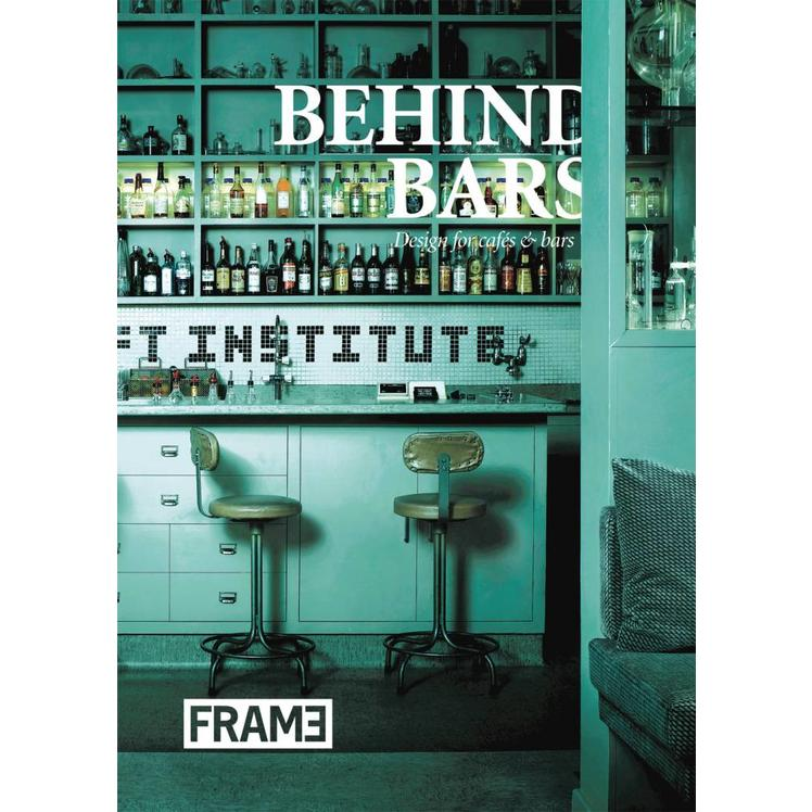 Behind Bars: Design for Cafés and Bars