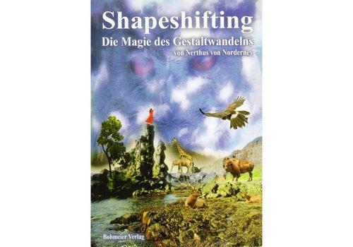 Shapeshifting - Die Magie des Gestaltwandelns