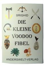 Brighid: Die kleine Voodoo Fibel