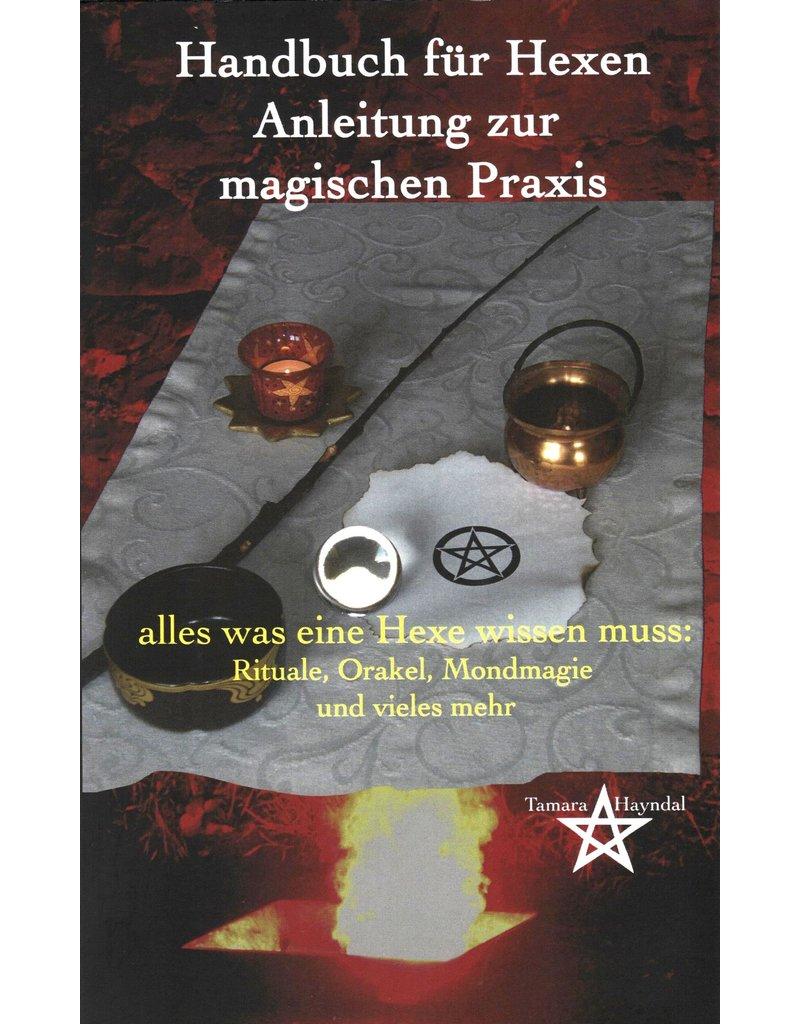 Tamara Hayndal: Handbuch für Hexen - Anleitung zur magischen Praxis
