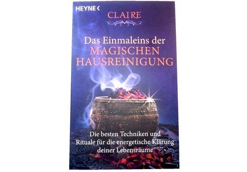 Claire: Das Einmaleins der magischen Hausreinigung