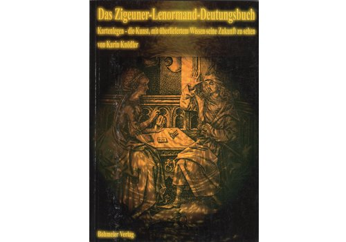 Das Zigeuner-Lenormand-Deutungsbuch