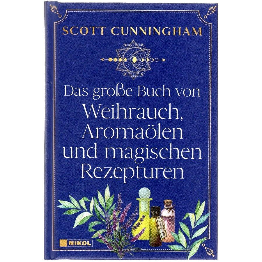 Das große Buch von Weihrauch, Aromaölen und magischen Rezepturen-1