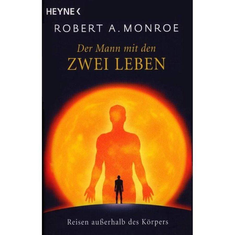 """""""Der Mann mit den zwei Leben"""" von Robert A. Monroe-1"""