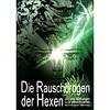 Magiebuch Die Rauschdrogen der Hexen und ihre Wirkungen