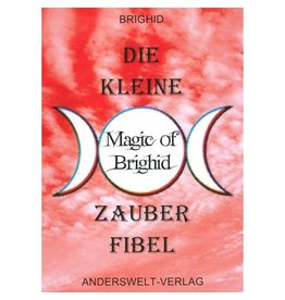 Magic of Brighid Die kleine Magic of Brighid Zauberfibel