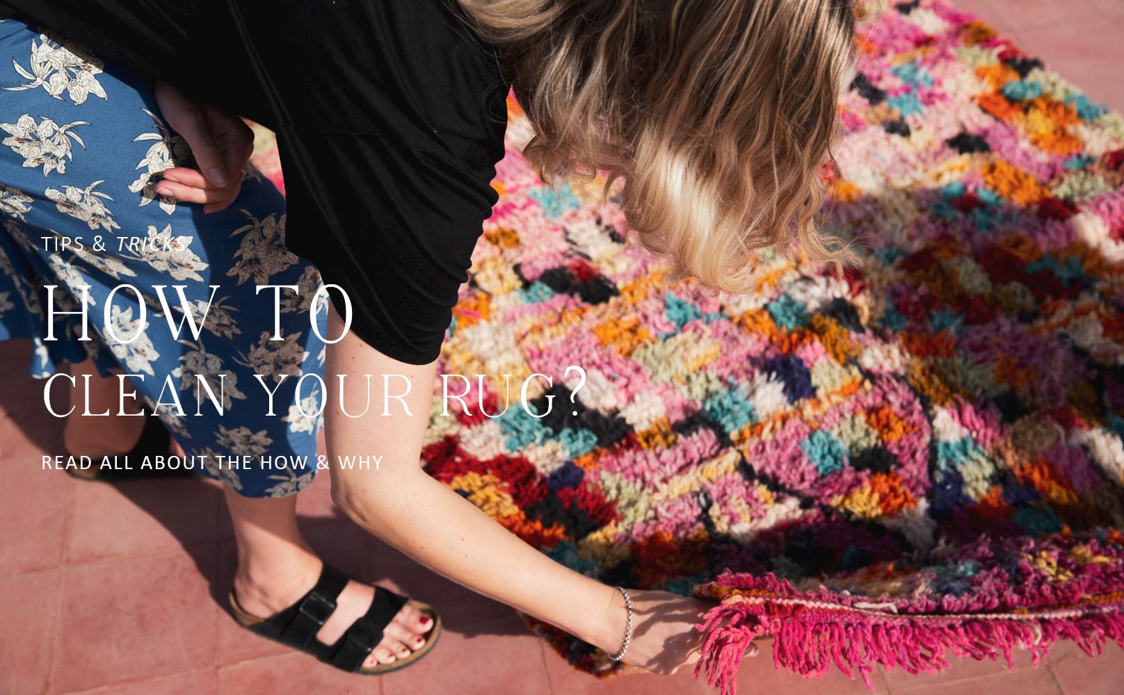 Vloerkleed reinigen - tips en tricks voor jouw mooie Marokkaanse vloerkleed