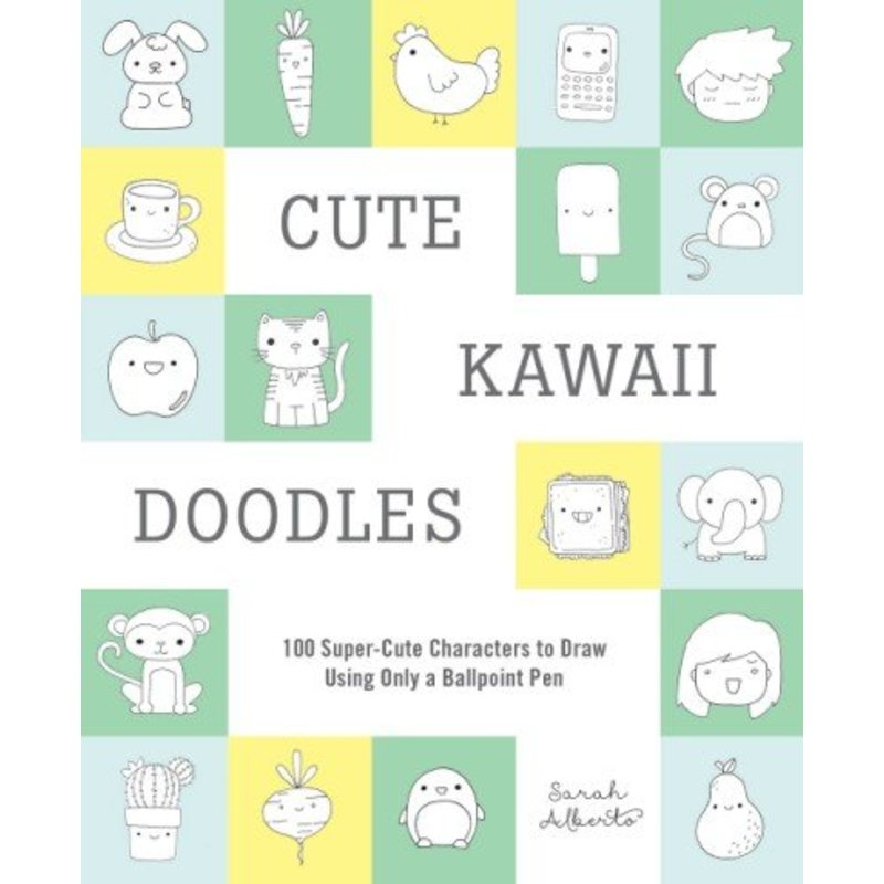 Cute Kawaii Doodles - Sarah Alberto