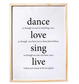 Dance, Love, Sing, Live - Plakat mit Holzrahmen