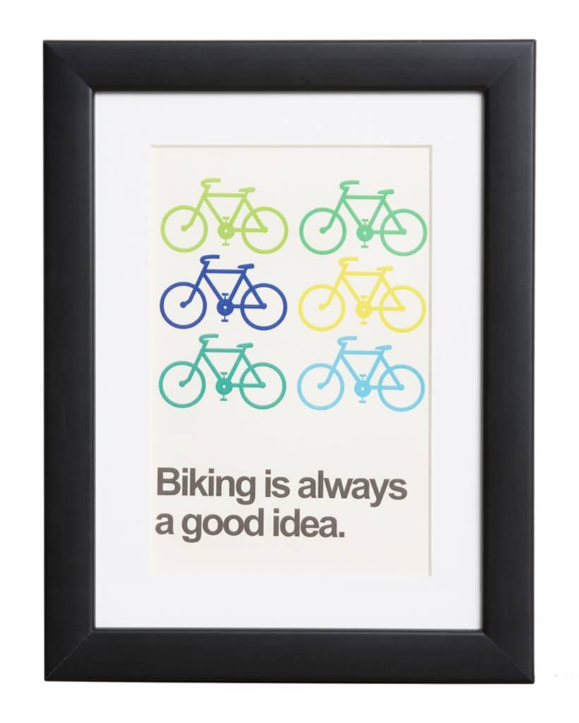 Biking is always a good idea - Plakat