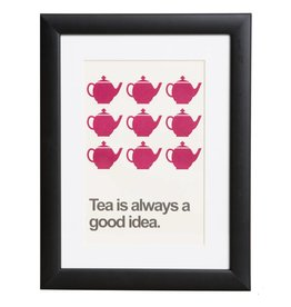 Tea is always a good idea - Plakat mit Passepartout im schwarzen Holzrahmen