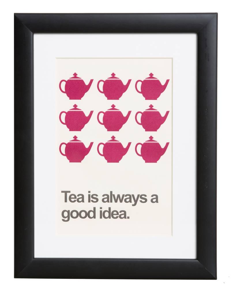 Tea is always a good idea - Plakat