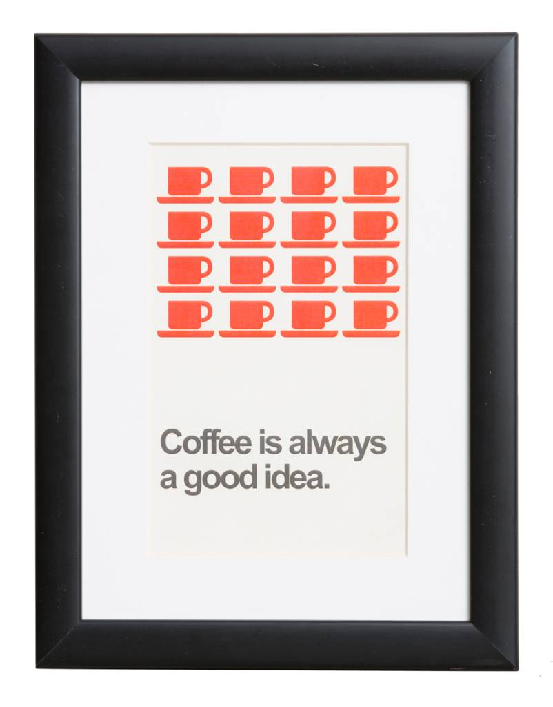 Coffee is always a good idea - Plakat