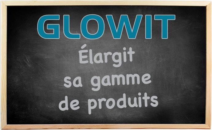 Bienvenue chez Glowit