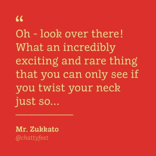 ChattyFeet Mr. Zukkato