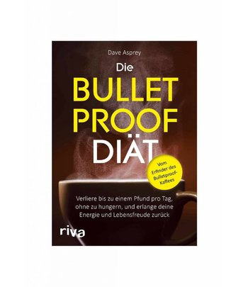 Bulletproof Die Bulletproof-Diät
