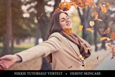 Nikkietutorials vertelt: Huidverzorging in de mooie en kleurrijke herfst