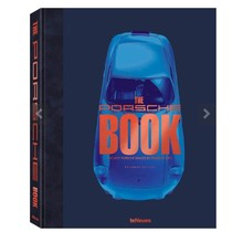 The Porsche Book, Extended Edition Edited by Frank M. Orel