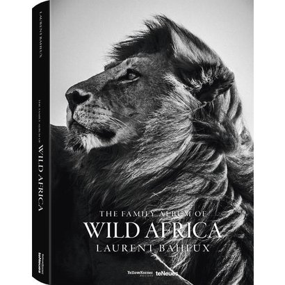 The Family Album of Wild Africa Laurent Baheux XL teNeues